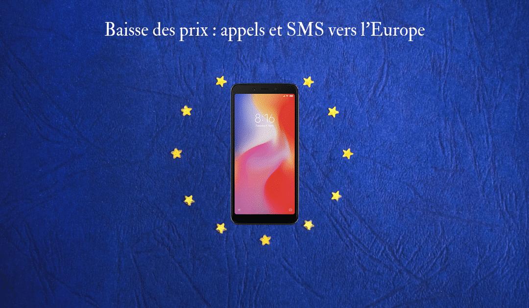SMS et appels vers l'Europe : Baisse des prix