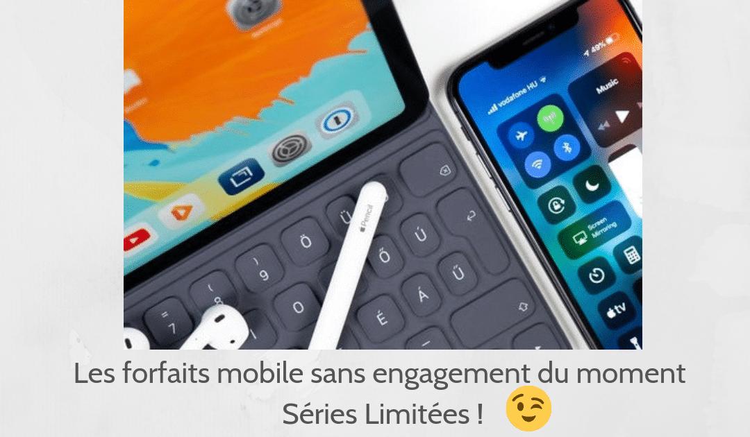 Forfaits mobile sans engagement : les séries limitées !