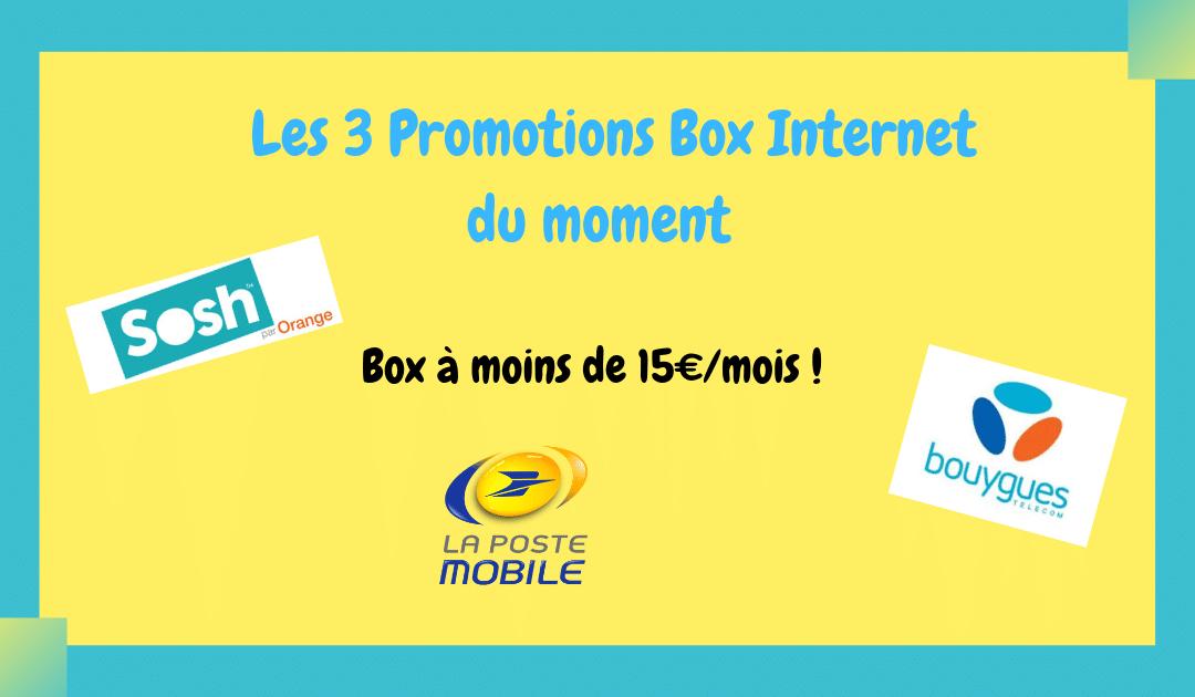Promotion box internet du moment à moins de 15€/mois