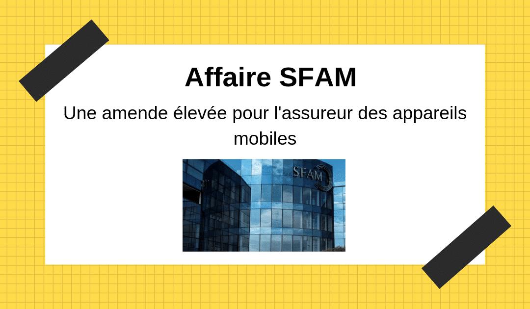 SFAM, l'assureur des appareils mobiles, écope d'une lourde amende
