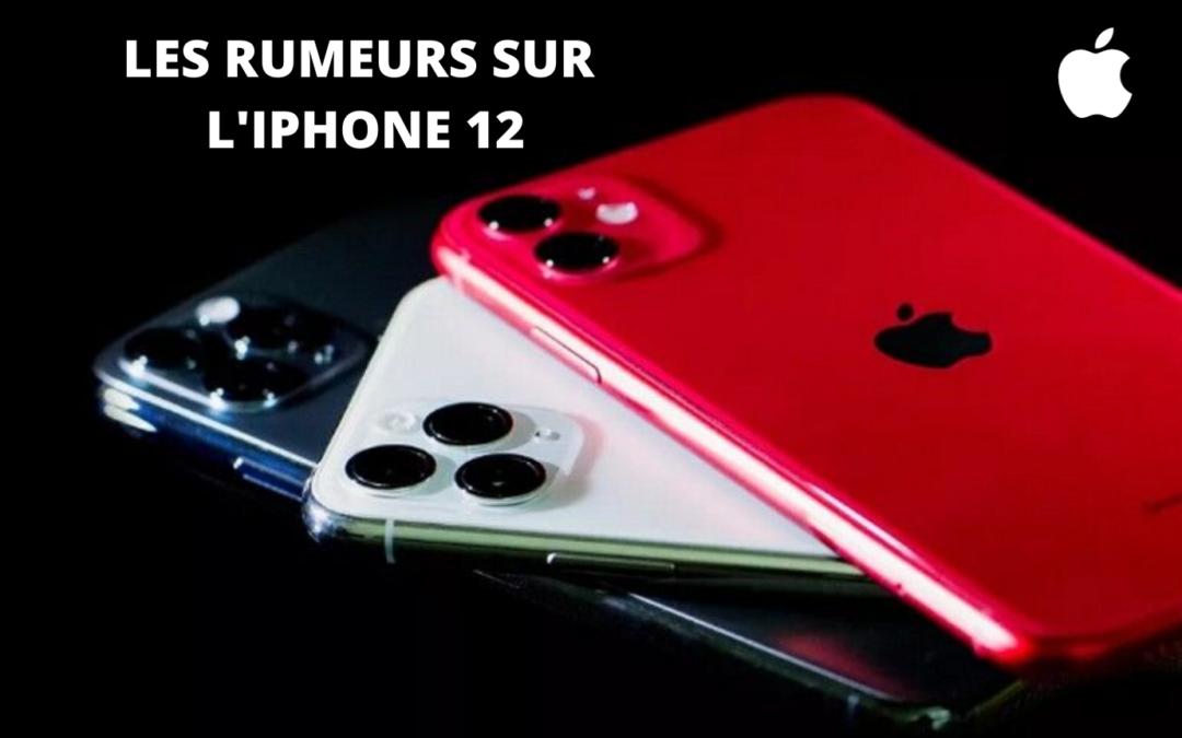 les rumeurs sur la sortie de l'iphone 12, son design, sa taille, sa couleur ... venez tous savoir