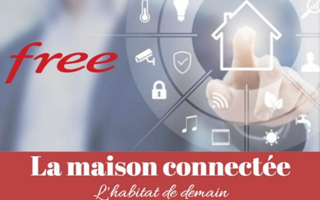 La maison connectée par Free : la nouvelle offre de l'opérateur