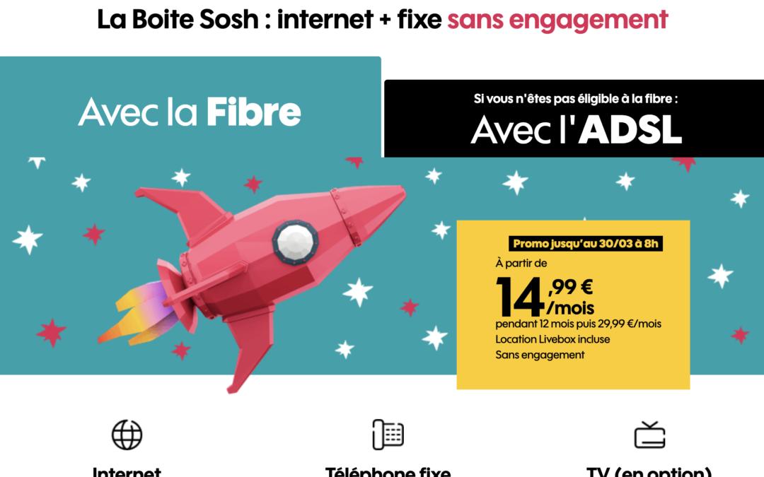 La boite Sosh ADSL ou Fibre est en promotion à 14,99€ par mois !