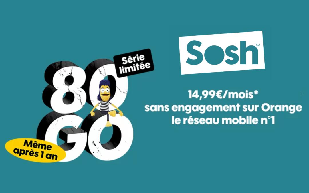 Le forfait Sosh 80 Go à 14,99€/mois même après un an