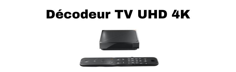 Décodeur TV UHD 4K