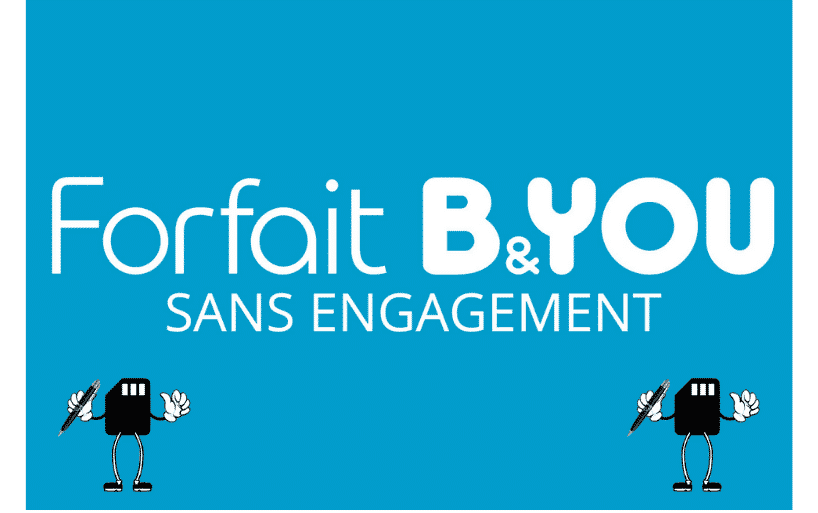 Les forfaits B&You sans engagement : de 100 Mo à 100 Go à partir de 4,99€/mois