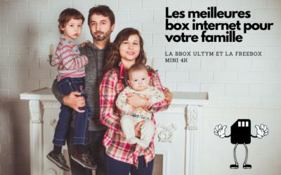 Box internet pour famille : comparatif des meilleures offres