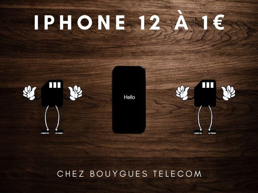 iPhone 12 pas cher à 1€ chez Bouygues Telecom