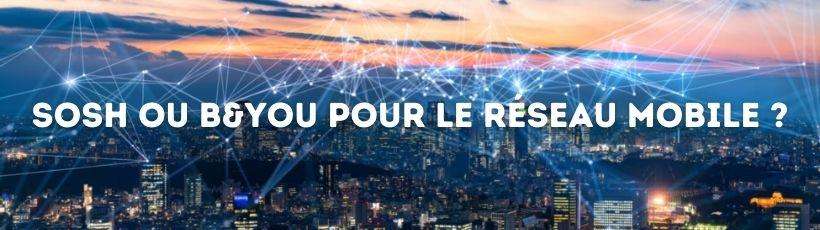 sosh ou b and you pour le réseau mobile