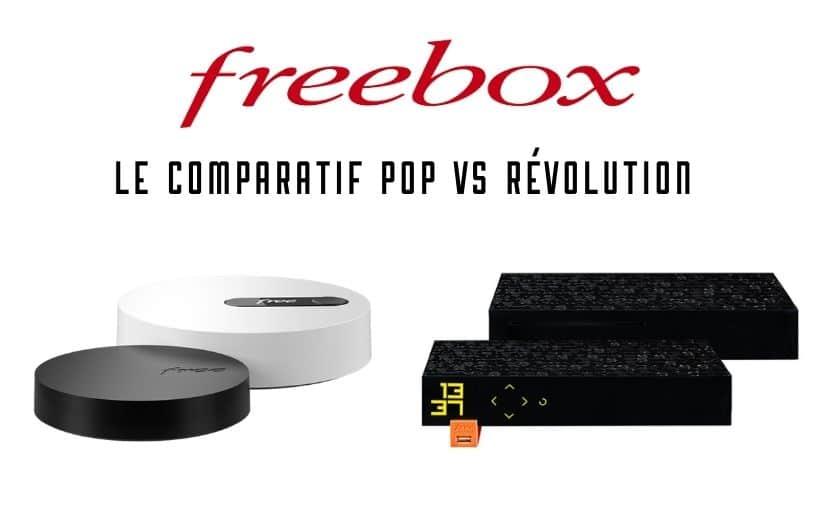 Comparatif Freebox Pop vs Révolution : quel choix faire ?