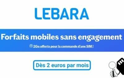 Forfait mobile Lebara : des forfaits à petit prix et sans engagement